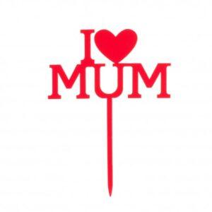 Taarttopper - I Love Mum